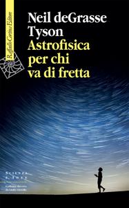 Astrofisica per chi va di fretta Copertina del libro