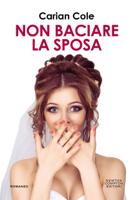 Download and Read Online Non baciare la sposa