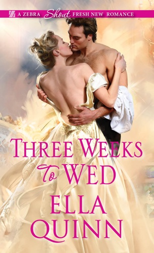 Ella Quinn - Three Weeks To Wed