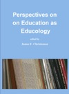 Perspectives On Education As Educology