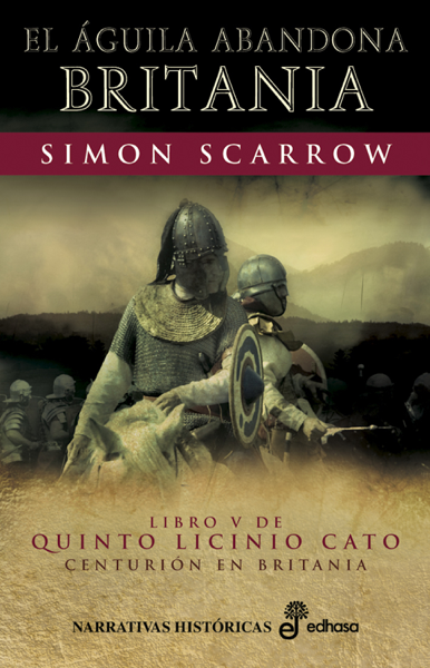 El águila abandona Britania by Simon Scarrow
