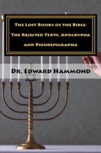 Lost Books of the Bible: The Rejected Texts, Apocrypha and Pseudepigrapha