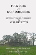 Folk Lore Of East Yorkshire