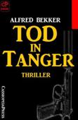 Alfred Bekker Thriller - Tod in Tanger