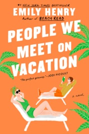 People We Meet on Vacation - Emily Henry by  Emily Henry PDF Download