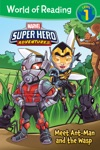 World Of Reading Super Hero Adventures  Meet Ant-Man  The Wasp