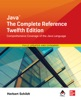Java: The Complete Reference, Twelfth Edition