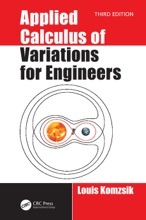 Applied Calculus of Variations for Engineers, Third edition