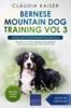 Bernese Mountain Dog Training Vol 3 – Taking care of your Bernese Mountain Dog