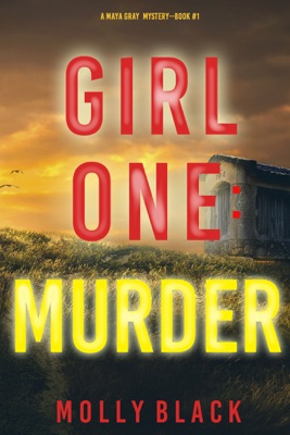 Girl One: Murder (A Maya Gray FBI Suspense Thriller—Book 1)