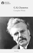Delphi Complete Works of G. K. Chesterton (Illustrated) Book Cover