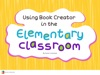 Using Book Creator In The Elementary Classroom