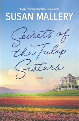 Susan Mallery - Secrets of the Tulip Sisters book
