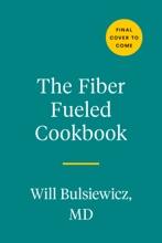 The Fiber Fueled Cookbook