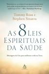 As 8 Leis Espirituais Da Sade
