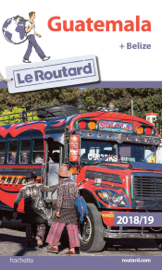 Guide du Routard Guatemala + Belize  2018/19