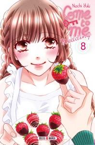 Come to me Wedding T08 par Nachi Yuki Couverture de livre