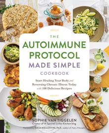 The Autoimmune Protocol Made Simple Cookbook book
