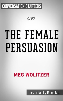 The Female Persuasion: by Meg Wolitzer​​​​​​​ Conversation Starters image