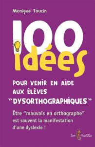 100 idées pour venir en aide aux élèves dysorthographiques La couverture du livre martien