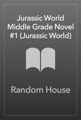 Jurassic World Middle Grade Novel #1 (Jurassic World)