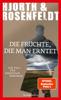 Michael Hjorth & Hans Rosenfeldt - Die Früchte, die man erntet Grafik