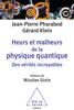 Heurs et malheurs de la physique quantique - Nicolas Gisin