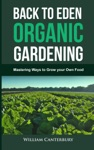 Back To Eden Organic Gardening Mastering Ways To Grow Your Own Food