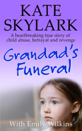 Grandad's Funeral: A Heartbreaking True Story of Child Abuse, Betrayal and Revenge book