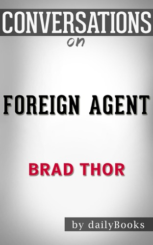 dailyBooks - Foreign Agent: by Brad Thor  Conversation Starters