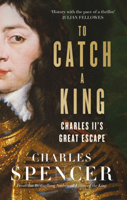 To Catch A King - Charles Spencer book