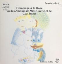 Hommage à La Rose Ou Les Amours De Miss-Guette Et De Gué-Stress