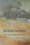 Did Hamlet Love Ophelia?: and Other Thoughts on the Play