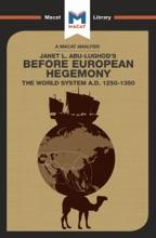 An Analysis Of Janet L. Abu-Lughod's Before European Hegemony