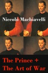 The Prince  The Art Of War 2 Unabridged Machiavellian Masterpieces