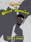 Kimo Vs The Bully Zombies