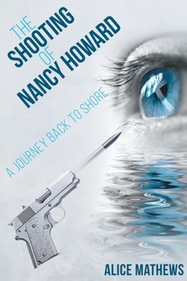 The Shooting of Nancy Howard