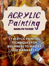 Acrylic Painting 11 Acrylic Painting Techniques For Beginners To Master Quick And Easy