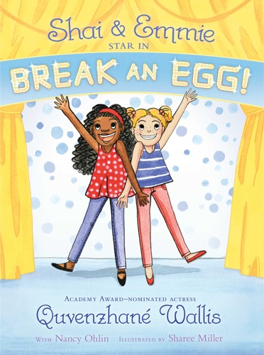 Quvenzhané Wallis - Shai & Emmie Star in Break an Egg!