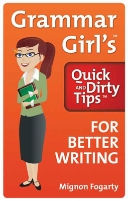 Grammar Girl's Quick and Dirty Tips for Better Writing - Mignon Fogarty book
