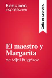 El maestro y Margarita de Mijaíl Bulgákov (Guía de lectura) book