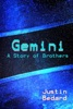 Gemini: A Story of Brothers