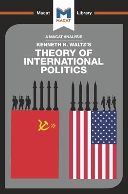 An Analysis of Kenneth Waltz's Theory of International Politics