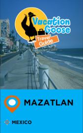Vacation Goose Travel Guide Mazatlan Mexico