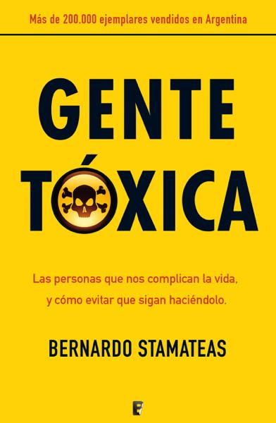 Gente tóxica by Bernardo Stamateas