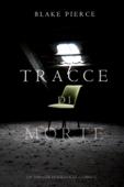 Tracce di Morte (Un Thriller di Keri Locke -- Libro #1) Book Cover