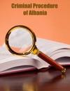 Criminal Procedure Of Albania