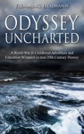 Odyssey Uncharted A World War II Childhood Adventure And Education Wrapped In Mid-20th Century History