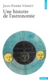 UNE HISTOIRE DE LASTRONOMIE