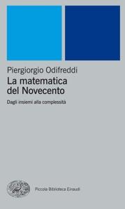 La matematica del Novecento da Piergiorgio Odifreddi